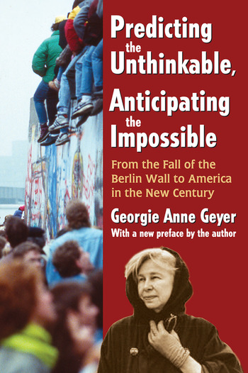 Predicting the Unthinkable, Anticipating the Impossible From the Fall of the Berlin Wall to America in the New Century book cover