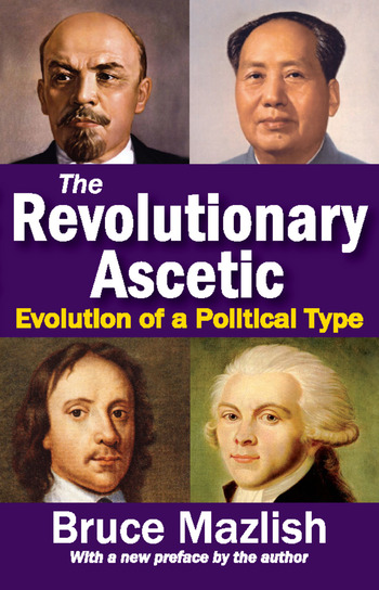 The Revolutionary Ascetic Evolution of a Political Type book cover