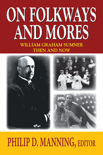 On Folkways and Mores William Graham Sumner Then and Now book cover
