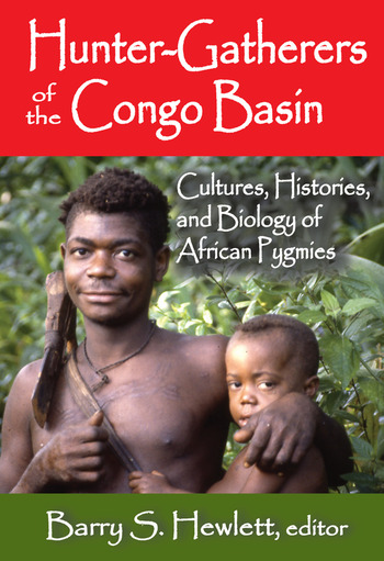 Hunter-Gatherers of the Congo Basin Cultures, Histories, and Biology of African Pygmies book cover
