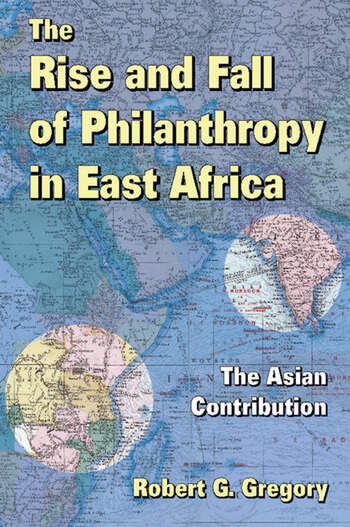 The Rise and Fall of Philanthropy in East Africa The Asian Contribution book cover