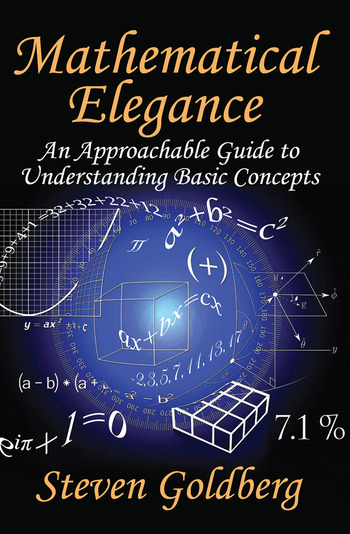 Mathematical Elegance An Approachable Guide to Understanding Basic Concepts book cover