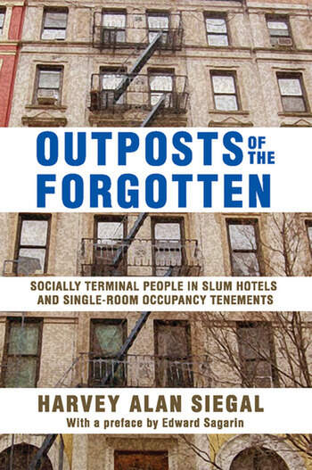 Outposts of the Forgotten Socially Terminal People in Slum Hotels and Single Occupancy Tenements book cover