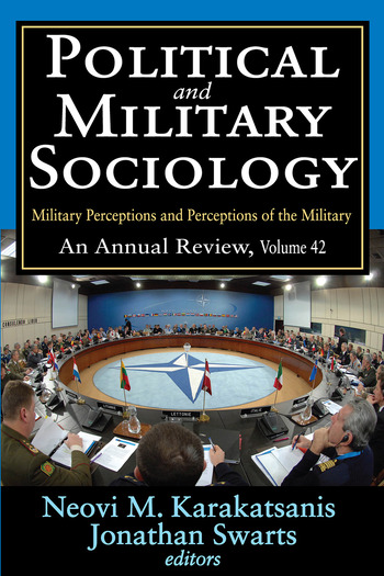 Political and Military Sociology Volume 42, Military Perceptions and Perceptions of the Military: An Annual Review book cover