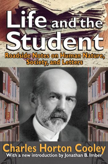 Life and the Student Roadside Notes on Human Nature, Society, and Letters book cover