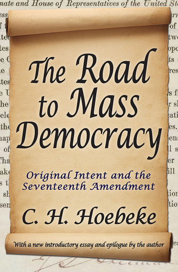 The Road to Mass Democracy Original Intent and the Seventeenth Amendment book cover