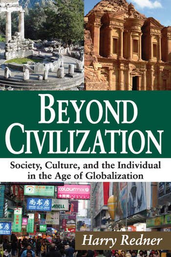 Beyond Civilization Society, Culture, and the Individual in the Age of Globalization book cover