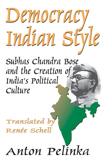 Democracy Indian Style Subhas Chandra Bose and the Creation of India's Political Culture book cover