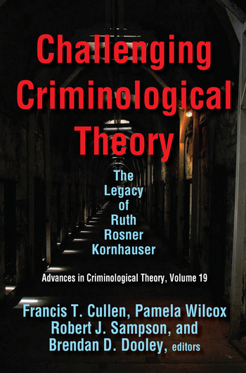 Challenging Criminological Theory The Legacy of Ruth Rosner Kornhauser book cover