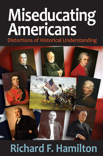 Miseducating Americans Distortions of Historical Understanding book cover