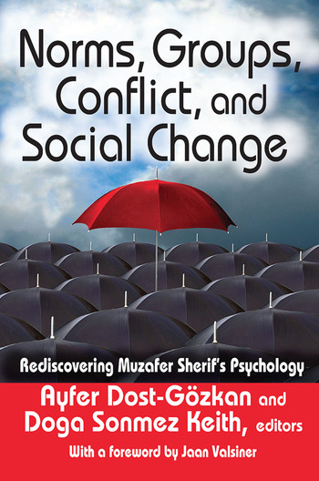 Norms, Groups, Conflict, and Social Change Rediscovering Muzafer Sherif's Psychology book cover