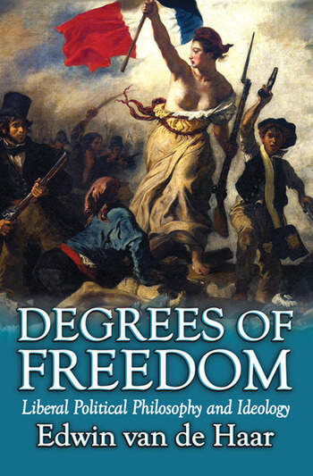 Degrees of Freedom Liberal Political Philosophy and Ideology book cover