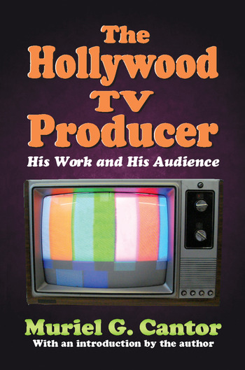 The Hollywood TV Producer His Work and His Audience book cover