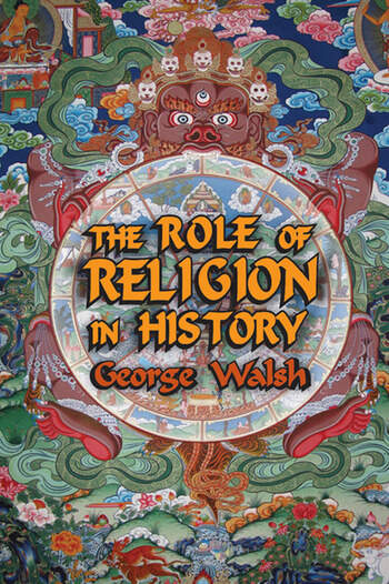 the role of religion in history Religion (from the latin  there is no culture recorded in human history which has not practiced some form  and they each had their own role to play.