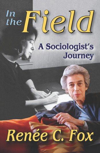 In the Field A Sociologist's Journey book cover