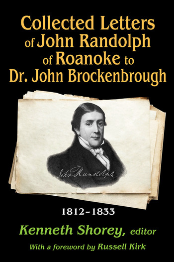 Collected Letters of John Randolph of Roanoke to Dr. John Brockenbrough 1812-1833 book cover