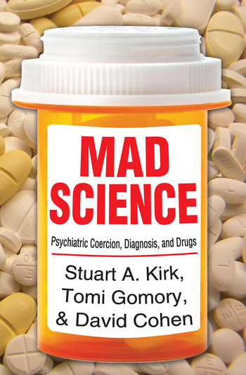 Mad Science Psychiatric Coercion, Diagnosis, and Drugs book cover