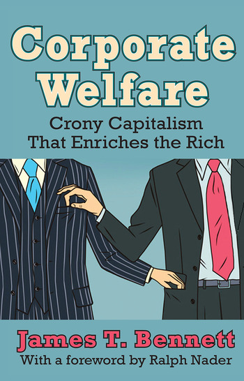 Corporate Welfare Crony Capitalism That Enriches the Rich book cover