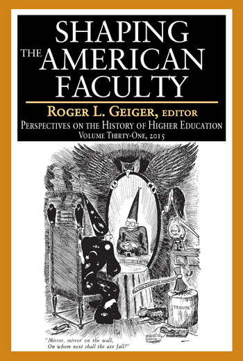 Shaping the American Faculty Perspectives on the History of Higher Education book cover