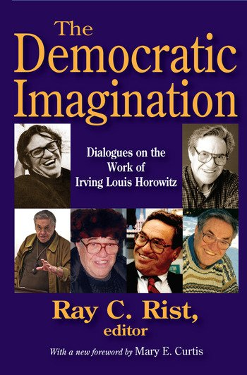 The Democratic Imagination Dialogues on the Work of Irving Louis Horowitz book cover