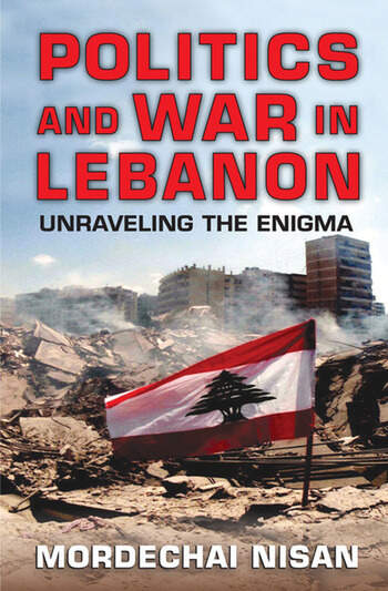 Politics and War in Lebanon Unraveling the Enigma book cover