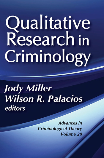 Qualitative Research in Criminology Advances in Criminological Theory book cover