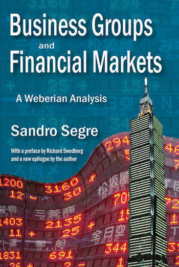 Business Groups and Financial Markets A Weberian Analysis book cover