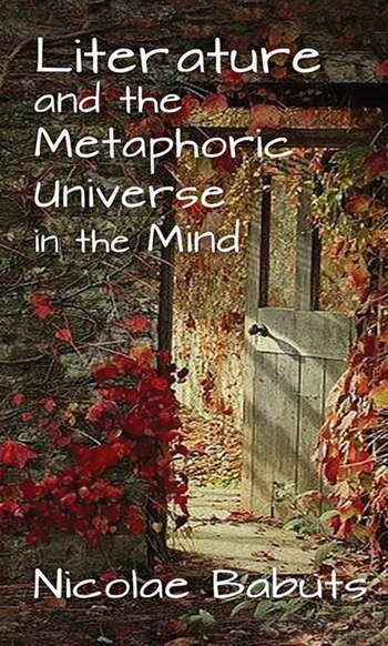 Literature and the Metaphoric Universe in the Mind book cover