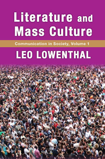 Literature and Mass Culture Volume 1, Communication in Society book cover