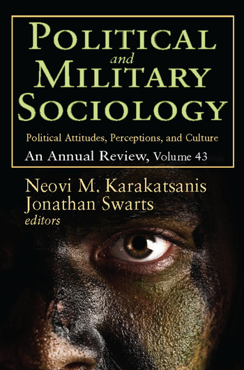 Political and Military Sociology Volume 43, Political Attitudes, Perceptions, and Culture: An Annual Review book cover
