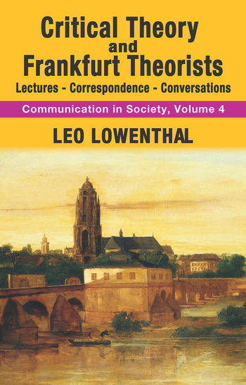 Critical Theory and Frankfurt Theorists Lectures-Correspondence-Conversations book cover
