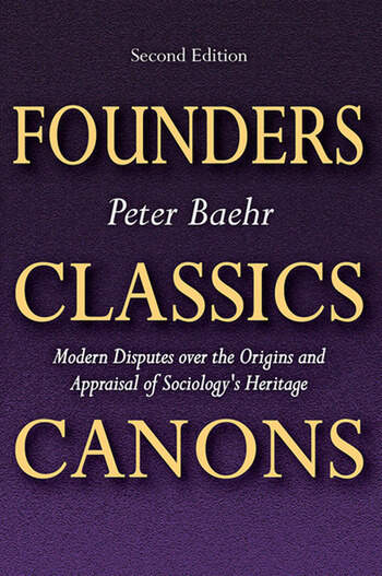 Founders, Classics, Canons Modern Disputes Over the Origins and Appraisal of Sociology's Heritage book cover