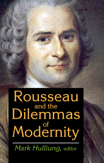 Rousseau and the Dilemmas of Modernity book cover