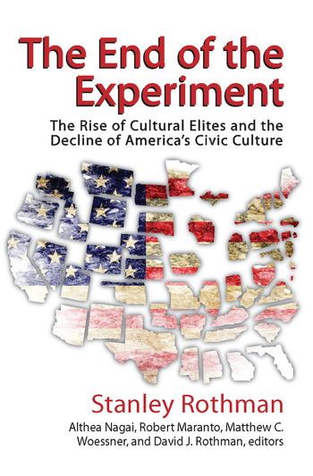 The End of the Experiment The Rise of Cultural Elites and the Decline of America's Civic Culture book cover