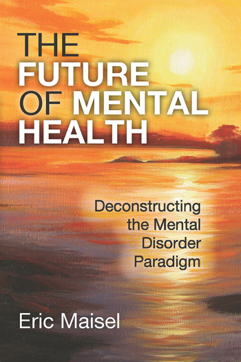 The Future of Mental Health Deconstructing the Mental Disorder Paradigm book cover
