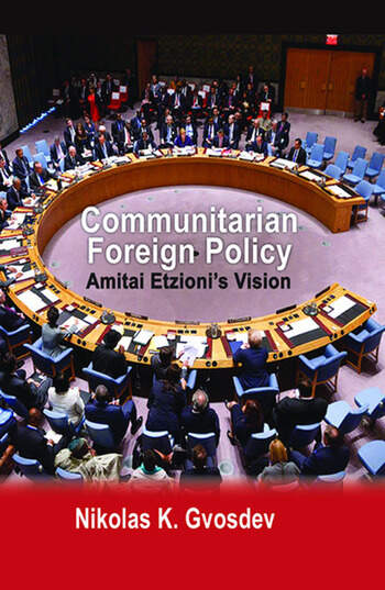 Communitarian Foreign Policy Amitai Etzioni's Vision book cover