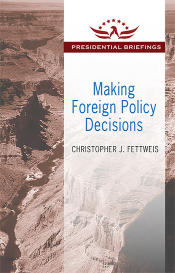 Making Foreign Policy Decisions Presidential Briefings book cover