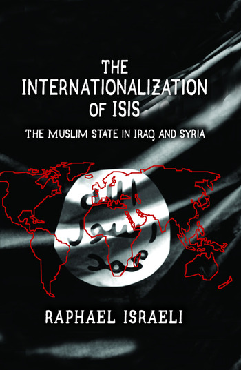 The Internationalization of ISIS The Muslim State in Iraq and Syria book cover