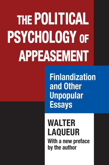 The Political Psychology of Appeasement Finlandization and Other Unpopular Essays book cover