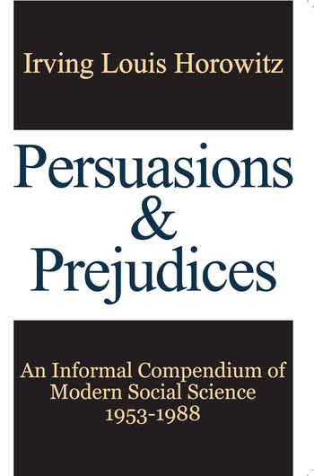 Persuasions and Prejudices An Informal Compendium of Modern Social Science, 1953-1988 book cover