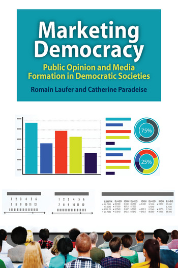 Marketing Democracy Public Opinion and Media Formation in Democratic Societies book cover