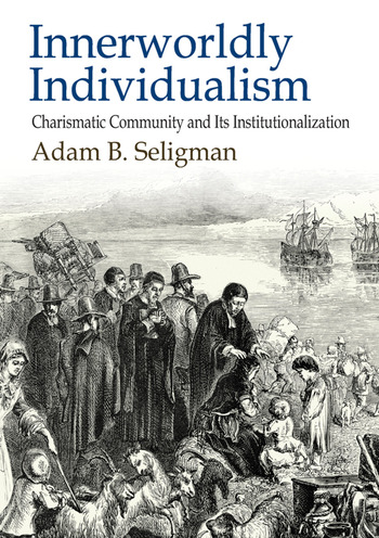 Innerworldly Individualism Charismatic Community and its Institutionalization book cover
