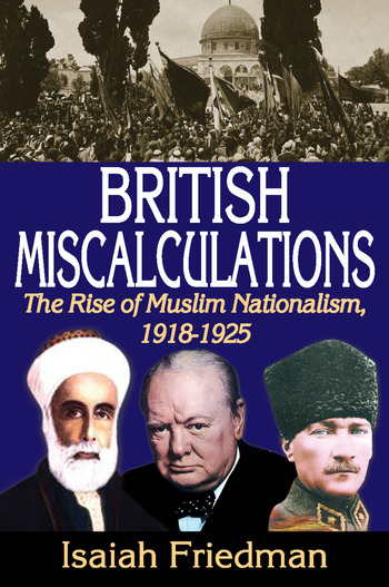 British Miscalculations The Rise of Muslim Nationalism, 1918-1925 book cover
