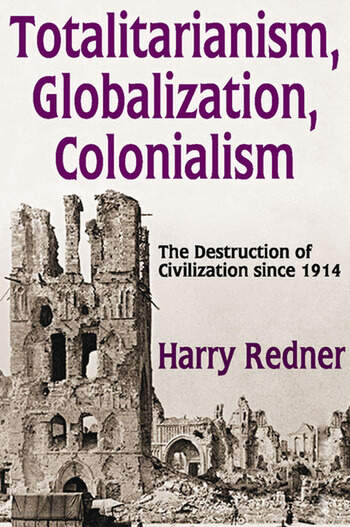 Totalitarianism, Globalization, Colonialism The Destruction of Civilization Since 1914 book cover