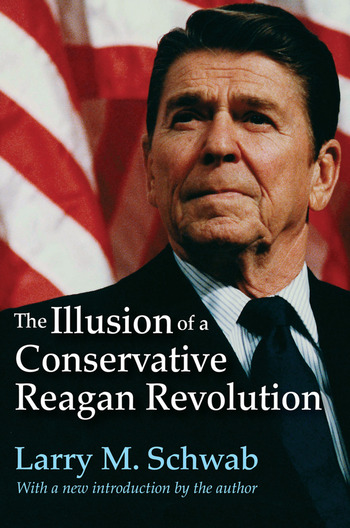 The Illusion of a Conservative Reagan Revolution book cover