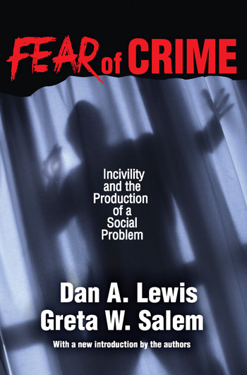 Fear of Crime Incivility and the Production of a Social Problem book cover