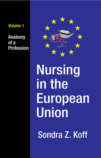 Nursing in the European Union Anatomy of a Profession book cover