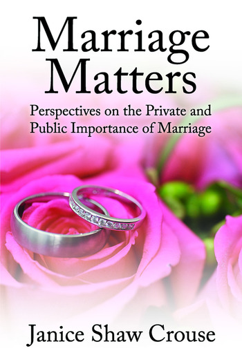 Marriage Matters Perspectives on the Private and Public Importance of Marriage book cover