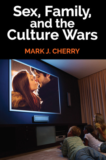 Sex, Family, and the Culture Wars book cover