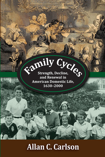 Family Cycles Strength, Decline, and Renewal in American Domestic Life, 1630-2000 book cover